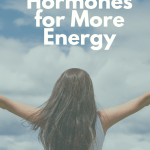 Balance Your Hormone Levels for More Energy