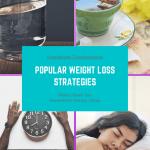 Popular Weight Loss Strategies